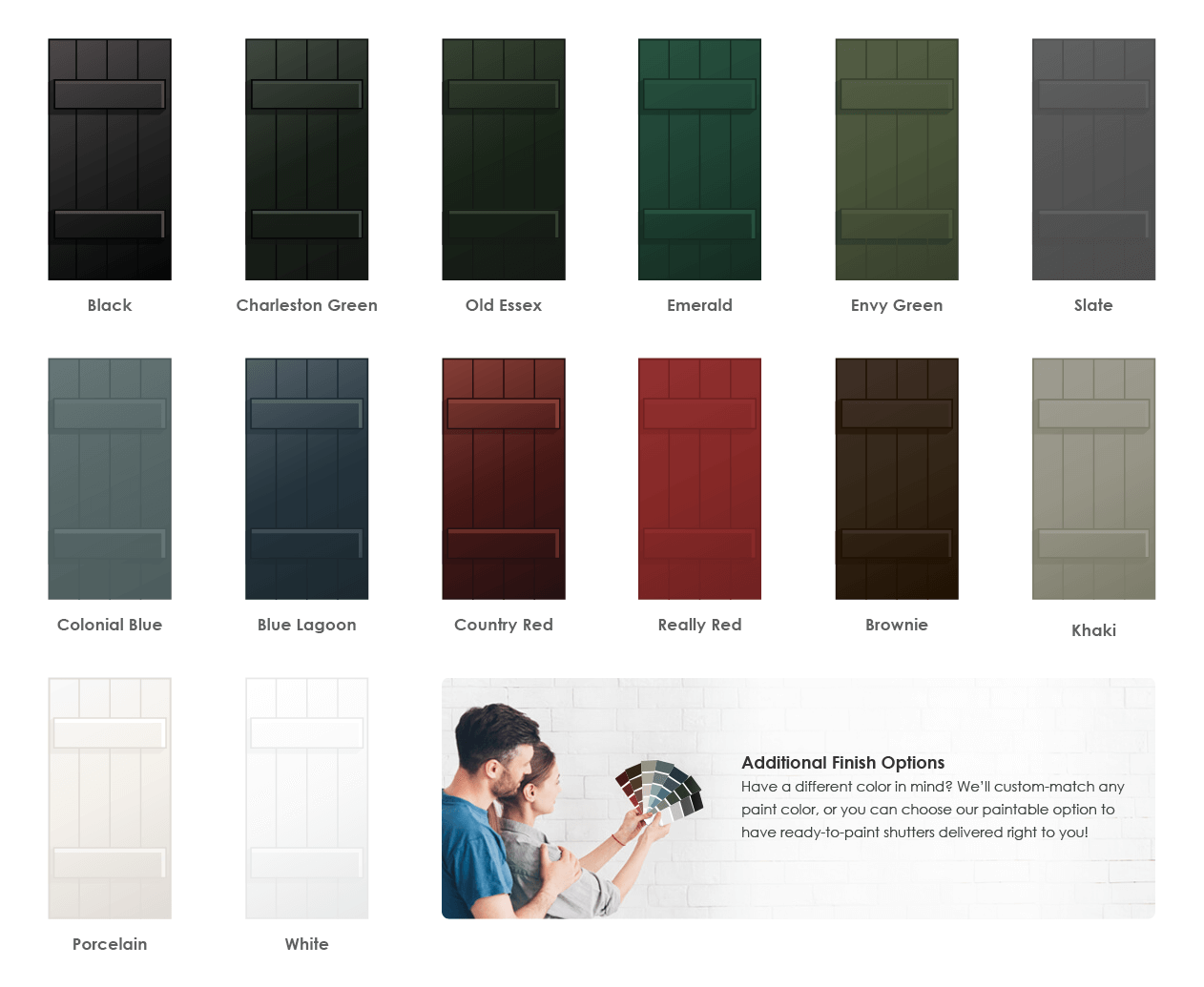Adorned Openings offers a variety of wonderful paint color options for board and batten shutters